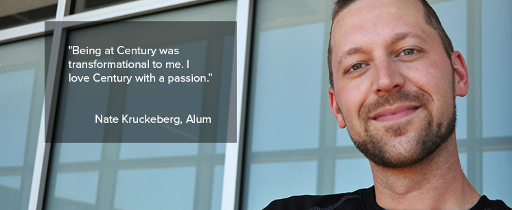"""Being at Century was transformational to me. I love Century with a passion."" Nate Kurckeberg, Alumnus"