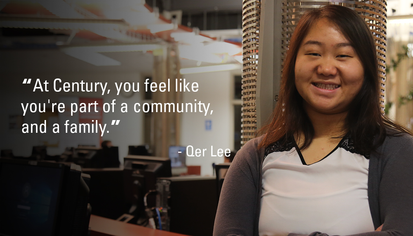 """At Century, you feel like you're part of a community, and a family."" - Qer Lee"