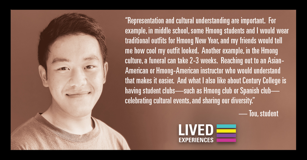 """""""Representation and cultural understanding are important. For example, in middle school, some Hmong students and I would wear traditional outfits for Hmong New Year, and my friends would tell me how cool my outfit looked..."""" - Tou, student"""