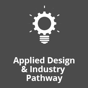 Applied Design & Industry Pathway